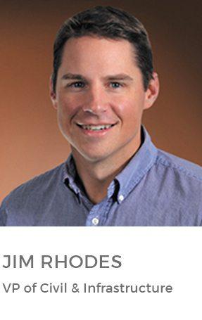 Jim Rhodes, VP of Civil & Infrastructure